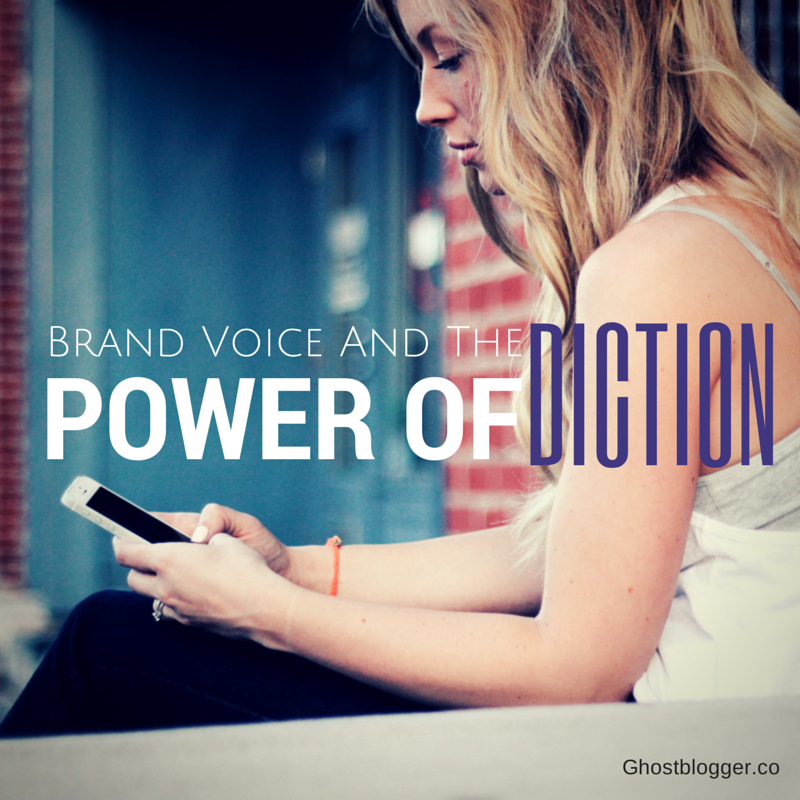 Brand Voice and the Power of Diction