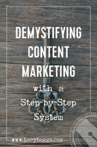 Demystifying content marketing with a step-by-step system