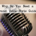 Why Do You Need a Brand Voice Style Guide?