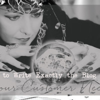 How to Write Exactly the Blog Post Your Customer Needs