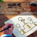 4 Simple Tools to Help You Rank Guest Blogging Opportunities
