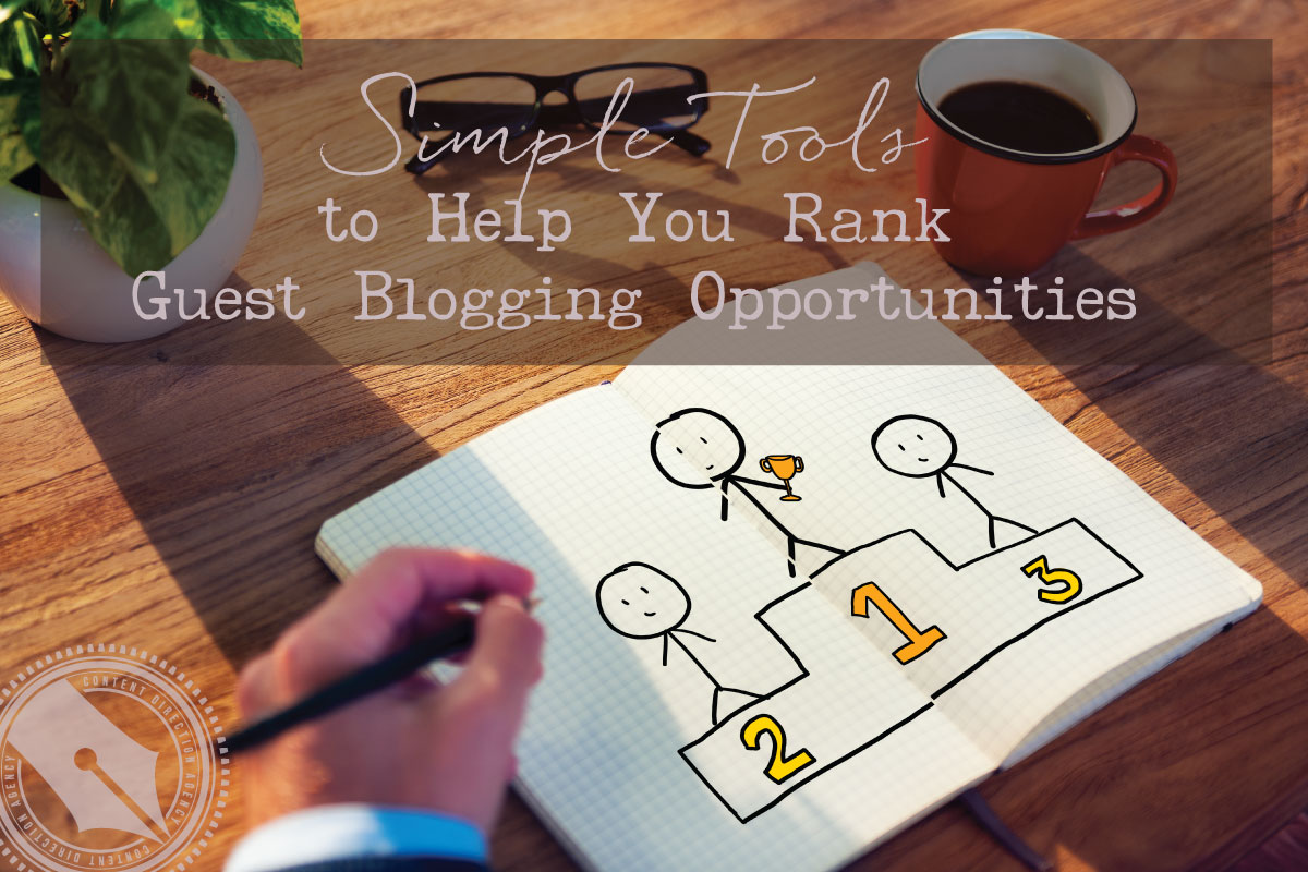 Simple Tools to Help You Rank Guest Blogging Opportunities