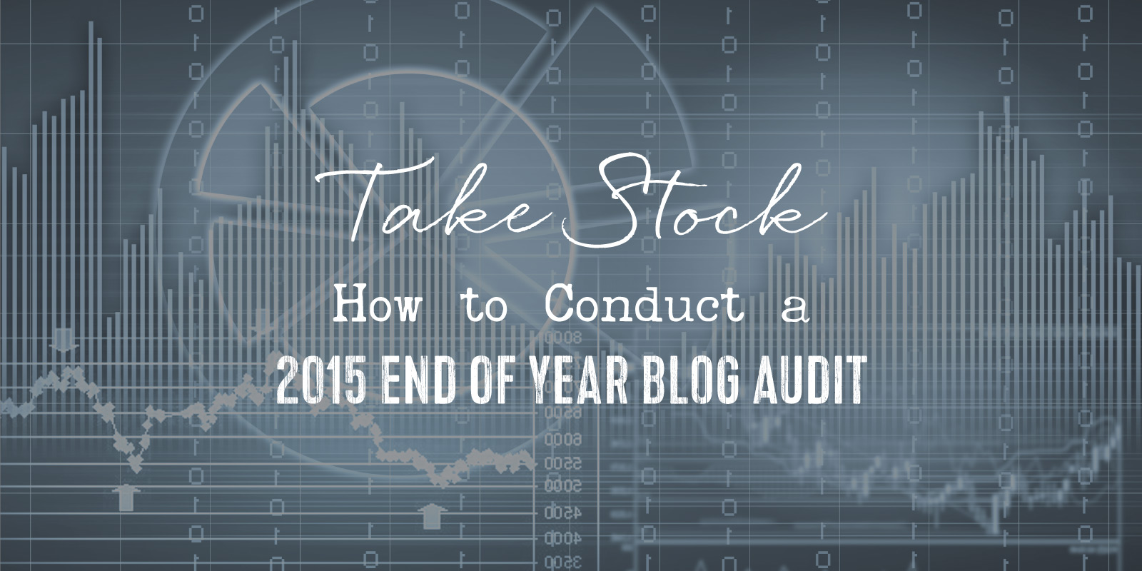 Take stock of the year with a 2015 Blog Content Audit