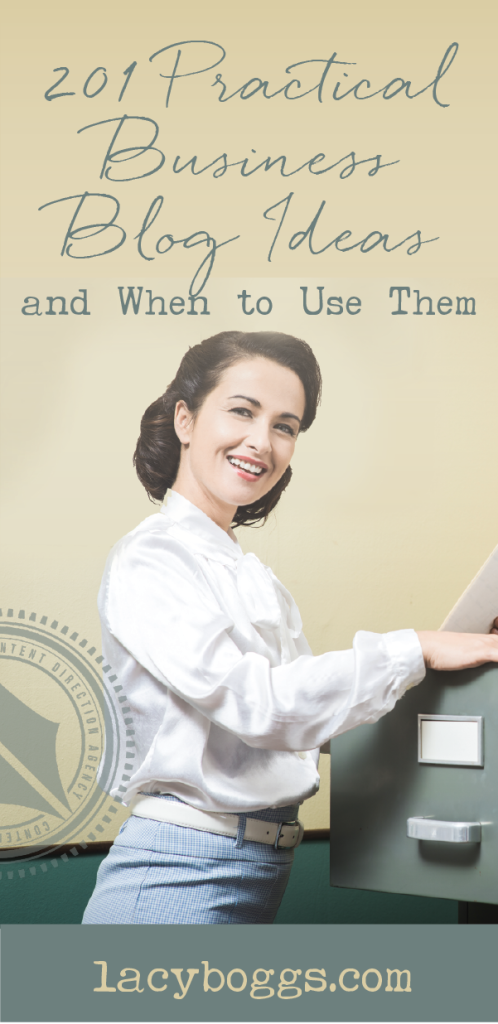 201 Business Blog Ideas and When to Use Them
