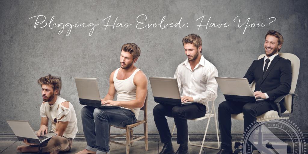 Blogging Has Evolved