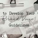 How to Develop Your Own Brand Voice Guidelines