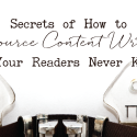 Secrets of How to Outsource Content Writing (So Your Readers Never Know!)