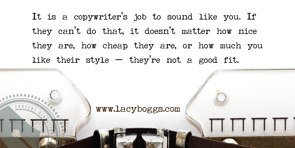 It is your copywriter's job to sound like you.