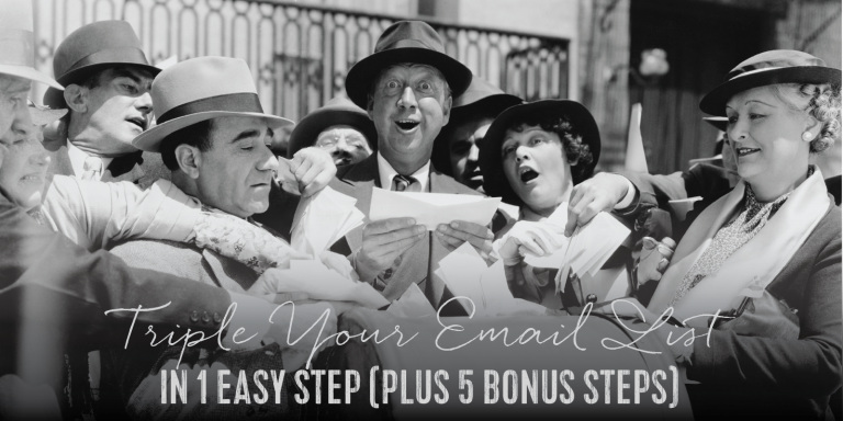 How to Triple Your List in 1 Easy Step (+5 Bonus Steps)