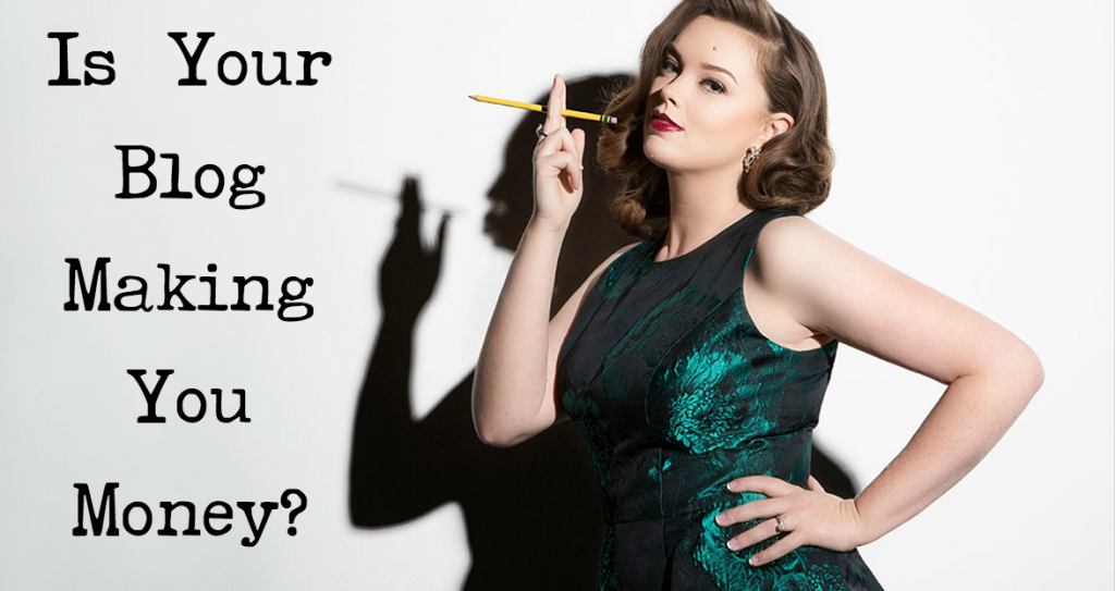 Is your blog making you money?