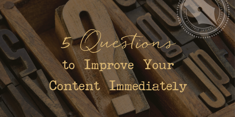 5 Questions to Improve Your Content Immediately