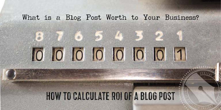 What is a Blog Post Worth to Your Business? How to Calculate ROI of a Blog Post
