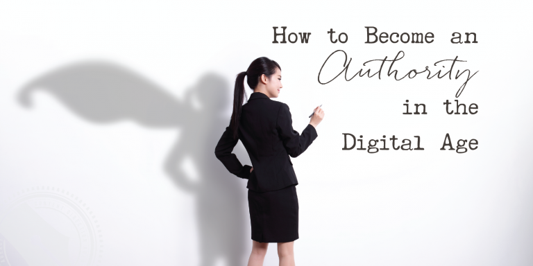 How to Become an Authority in the Digital Age