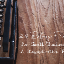 24 Blog Prompts for Small Business Blogs: A Blogspiration Round-Up