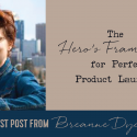 The Hero's Framework for Perfect Product Launches