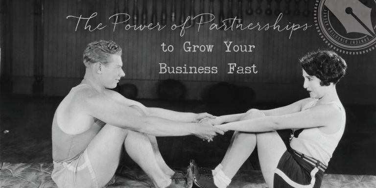 The Power of Partnerships to Grow Your Business Fast