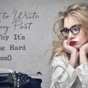 How to Write a Blog Post Easily Every Time