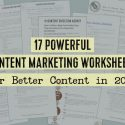 17 Powerful Content Marketing Worksheets for Better Content in 2017