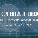 Blog Content Audit Checklist: How to Discover What's Working and What's Not