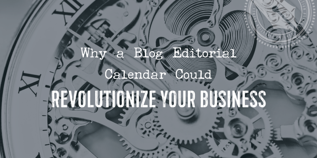 Revolutionize your business with an editorial calendar