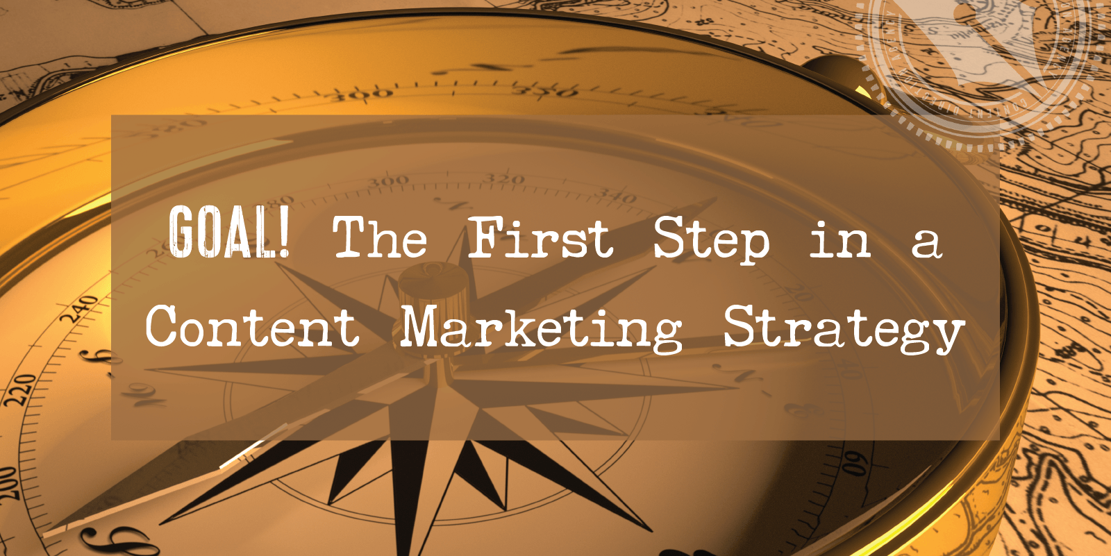 GOAL! The First Step in a Content Marketing Strategy