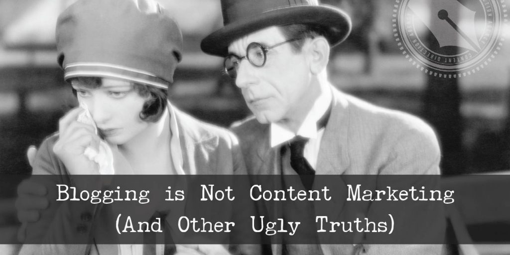 Blogging is not content marketing.