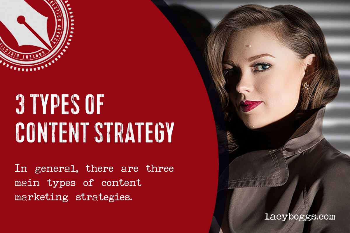 3 Types of Content Strategy - Lacy Boggs